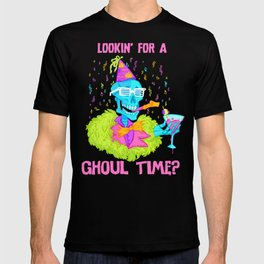 Lookin' for a ghoul time? T-shirt