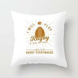 I Will Play Rugby Everywhere Sports Players Athletes Rugby Lovers Throw Pillow