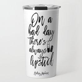lipstick Quote,Lipstick Print,Makeup Print,Bathroom Decor,Fashion Print,Quote Prints,Wall Art Travel Mug