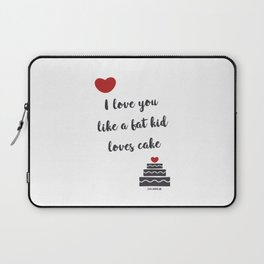 I love you like a fat kid loves cake Laptop Sleeve