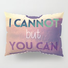 Lord, I Cannot but You Can Pillow Sham