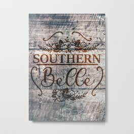 SOUTHERN BELLE WOOD Metal Print
