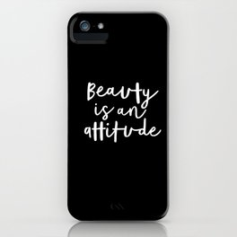 Beauty is an Attitude black and white monochrome typography poster design home wall bedroom decor iPhone Case