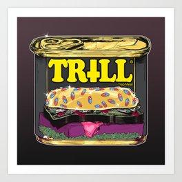 Trill Spam Art Print