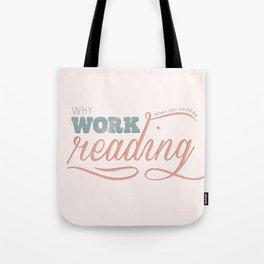 Why Work?  Tote Bag
