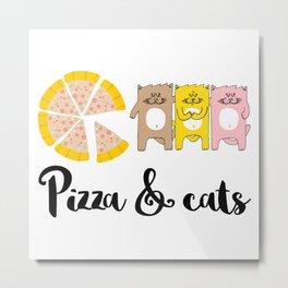 Pizza & Cats Metal Print