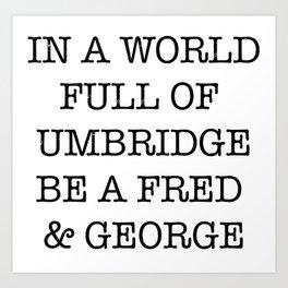 In A World Full Of Umbridge Art Print