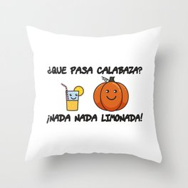 Que Pasa Calabaza Nada Limonada Gift Throw Pillow
