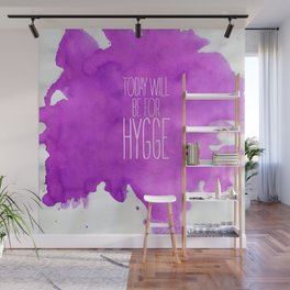 Today Will Be For Hygge Wall Mural