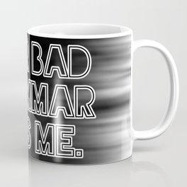 Your bad grammar kills me. Coffee Mug