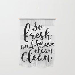 So Fresh and So Clean Wall Hanging