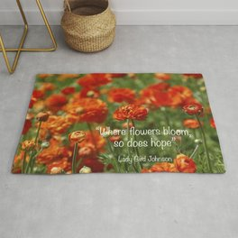 """""""Where Flowers Bloom So Does Hope."""" Lady Bird Johnson quote Rug"""