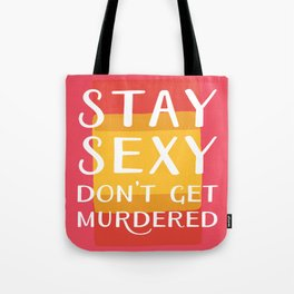 Stay Sexy Don't Get Murdered | My Favorite Murder Inspired Designs by Fox & Fancy Tote Bag