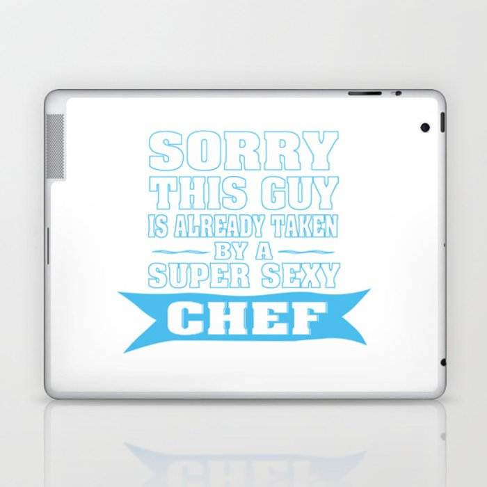 TAKEN BY A SUPER SEXY CHEF Laptop & iPad Skin