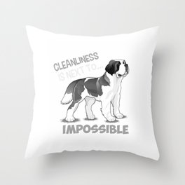 Cleanliness Is Close To Impossible Throw Pillow