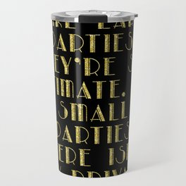 I like large parties - The Great Gatsby Travel Mug