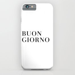 BUON GIORNO Italy Print - Black and White iPhone Case