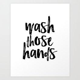 Wash Those Hands, Black and White, Bathroom Wall Art, Bathroom Decor Art Print