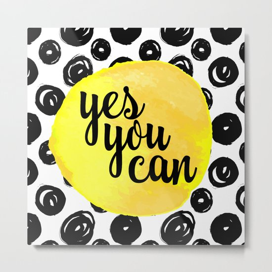 Yes You Can Motivational Quote Metal Print
