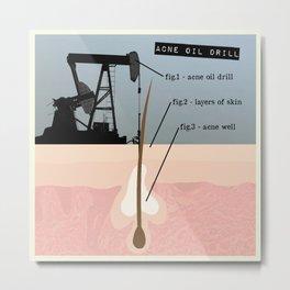 Acne Oil Well  Metal Print