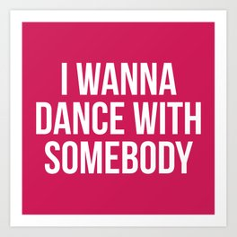 Dance With Somebody Music Quote Art Print