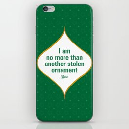 I am no more than another stolen ornament iPhone Skin