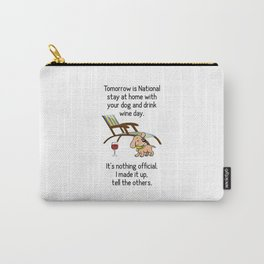 Stay Home with the Dog and Drink Wine National Holiday Funny Witty Art A504 Carry-All Pouch