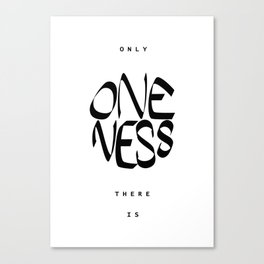 Only oneness there is Canvas Print