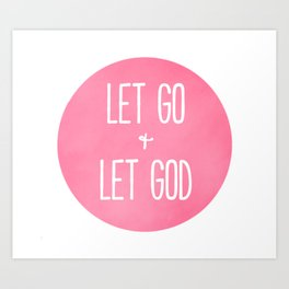 Let Go and Let God - Christian Typography Art Print