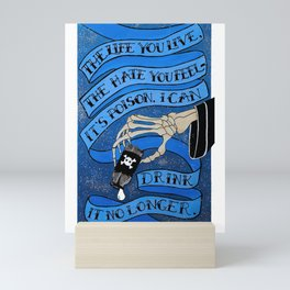 The Life You Live, The Hate You Feel - It's Poison. Mini Art Print