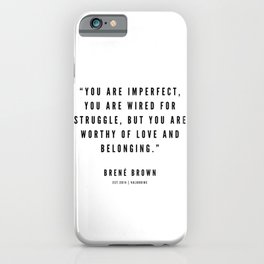 8    | Brené  Brown Quotes | 190524 | White Design iPhone Case