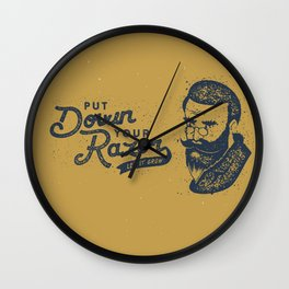 Put Down Your Razor. Let It Grow Wall Clock
