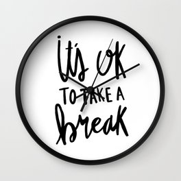 It's ok to take a break - hand lettered typography - black and white Wall Clock