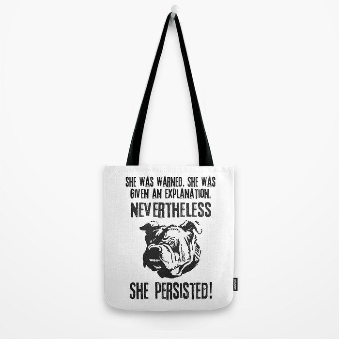 she was warned nevertheless she persisted bulldog Tote Bag