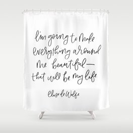 Everything Beautiful Shower Curtain