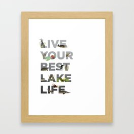 Live Your Best Lake Life Framed Art Print