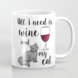 All I need is Wine and My Cat Coffee Mug