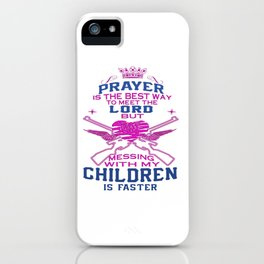 Messing with my Children iPhone Case