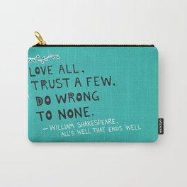 William Shakespeare Love All Quote Carry-All Pouch