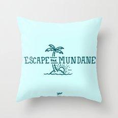Escape the Mundane Throw Pillow
