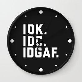 IDK, IDC, IDGAF Funny Quote Wall Clock