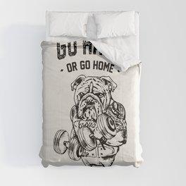 Go Hard or Go Home English Bulldog Comforters