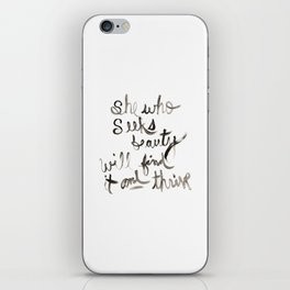 """She Who Seeks Beauty Will Find It And Thrive"" by Andrea Bell  iPhone Skin"