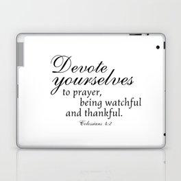 Devote prayer watchful thankful,Colossians 4:2,Christian BibleVerse Laptop & iPad Skin