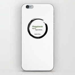 Happiness Has No Expectations Quote iPhone Skin