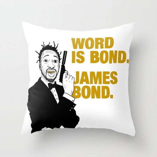 Word is bond. James Bond. Throw Pillow