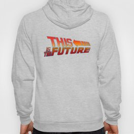 THIS IS THE FUTURE Hoody