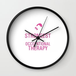 Strongest Women are Occupational Therapy Assistants T-shirt Wall Clock