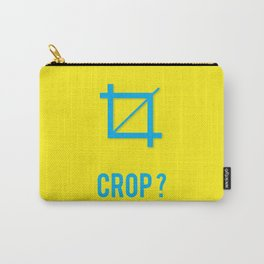 CROP? Carry-All Pouch