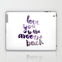 """PERIWINKLE """"LOVE YOU TO THE MOON AND BACK"""" QUOTE Laptop & iPad Skin"""